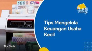 Tips Mengatur Keuangan Usaha Kecil