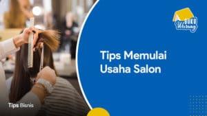 Tips Memulai Usaha Salon