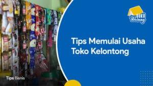 Tips Memulai Usaha Toko Kelontong