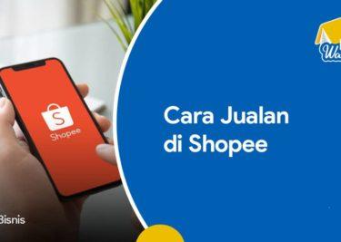 Panduan Cara Jualan di Shopee untuk Pemula
