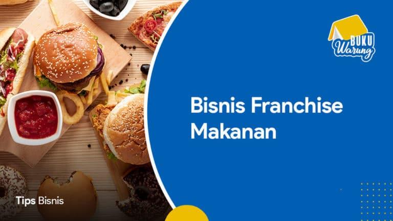 Bisnis Franchise Makanan Terlaris di Indonesia