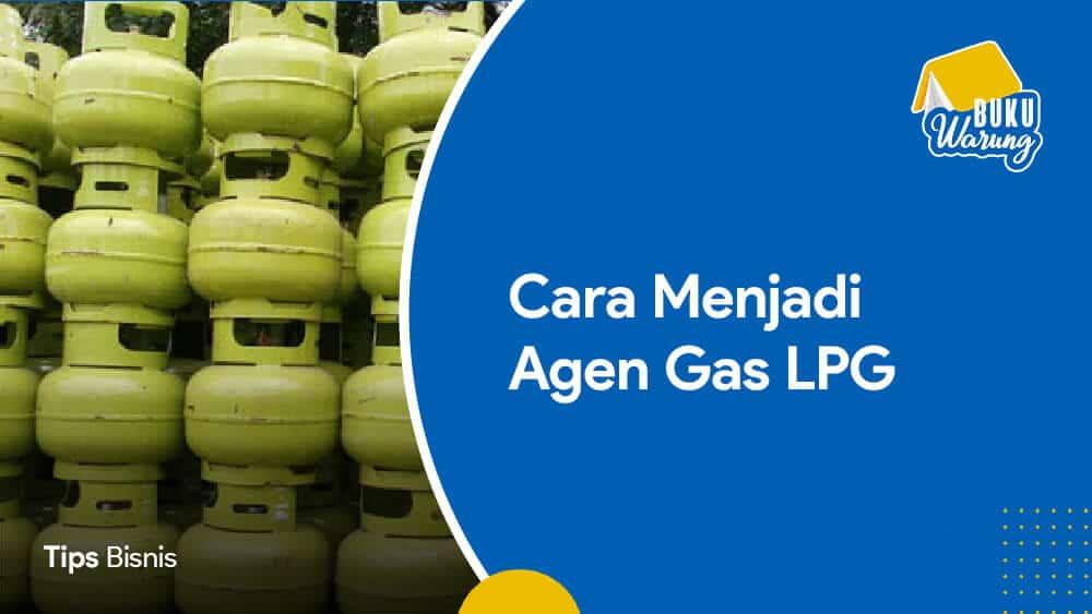 Bagaimana Cara Menjadi Agen Gas Lpg Info Resmi