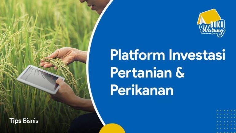 Platform Investasi Pertanian dan Perikanan