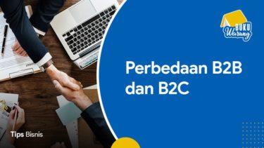 Perbedaan B2B dan B2C Serta Pengertiannya