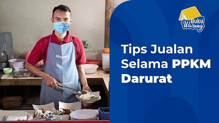 Tips Jualan Selama PPKM Darurat Jawa Bali