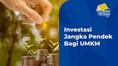 Investasi Jangka Pendek Bagi UMKM