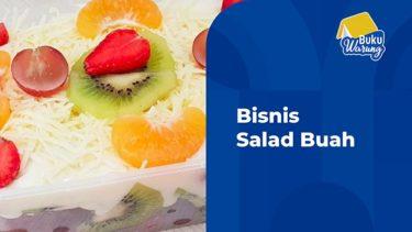 Tips Menjalankan Bisnis Salad Buah
